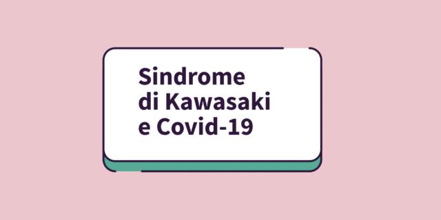 Coronavirus e sindrome di Kawasaki nei bambini: la pediatra risponde