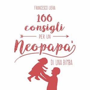 F. Liera, 100 Consigli Per un Neopapà di una Bimba