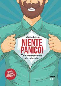 P. Cossa, Niente Panico. Come sopravvivere alla paternità