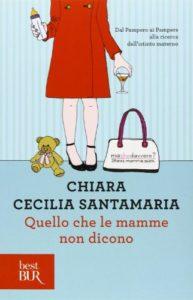 C. C. Santamaria, Quello che le mamme non dicono