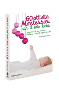 M.H. Place, 60 attività Montessori per il mio bebè