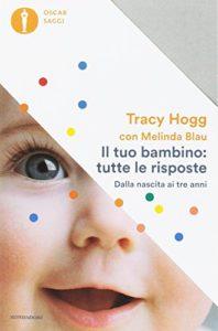T. Hogg, M. Blau, Il tuo bambino: tutte le risposte. Dalla nascita ai tre anni