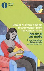 D. N. Stern, N. Bruschweiler Stern, A. Freeland, Nascita di una madre
