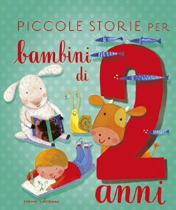 S. Bordiglioni, B. Vagnozzi, Piccole storie per bambini di 2 anni