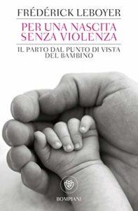 Per una nascita senza violenza - Frédérick Leboyer