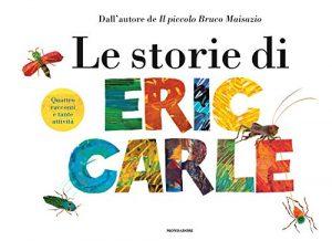 Le storie di Eric Carle -  Edizione a colori - Libri per Bambini (2-5 anni)
