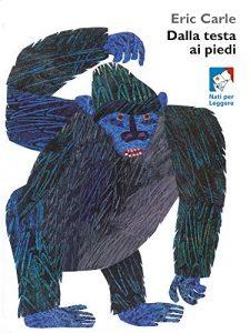 Dalla testa ai piedi - Eric Carle - Edizione a colori (2-4 anni)