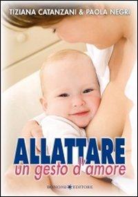 """""""Allattare. Un gesto d'amore"""" - Tiziana Catanzani, Paola Negri"""