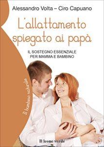 """""""L'allattamento spiegato ai papà. Il sostegno essenziale per mamma e bambino"""""""