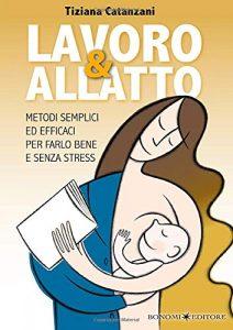 """""""Lavoro &allatto: Metodi semplici ed efficaci per farlo bene e senza stress"""""""